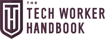 The Tech Worker Handbook
